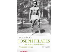 Die Biographie von Joseph Pilates ist ab September im Handel