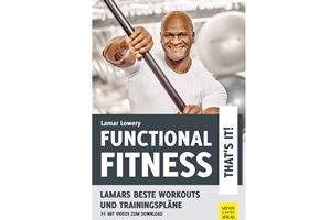 "In ""Functional Fitness - That's it!"" zeigt Lamar Lowery seine besten Workouts"