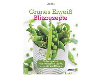 """""""Grünes Eiweiß Blitzrezepte"""" ist ab sofort erhältlich!"""